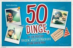 50 Dinge, die ein richtiger Baden-Württemberger getan haben muss Kontny, Karin 9783842513785