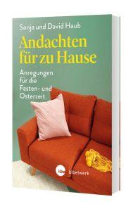 Andachten für zu Hause Haub, Sonja/Haub, David 9783460255395