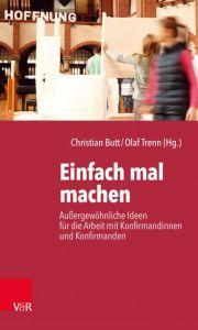 Einfach mal machen Christian Butt/Olaf Trenn 9783525616239