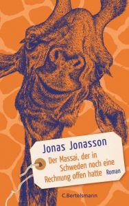 Der Massai, der in Schweden noch eine Rechnung offen hatte Jonasson, Jonas 9783570104101