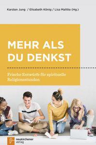 Mehr als du denkst Karsten Jung/Elisabeth König/Lisa Malitte 9783761564646