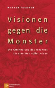 Visionen gegen die Monster Faerber, Walter 9783761564943