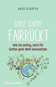 Ganz schön fairrückt Schäfer, Anja 9783761566091