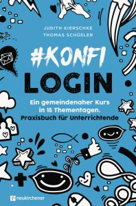konfilogin - Ein gemeindenaher Kurs in 15 Thementagen Kierschke, Judith/Schüßler, Thomas 9783761566176