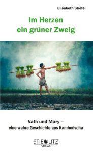 Im Herzen ein grüner Zweig Stiefel, Elisabeth 9783798704411