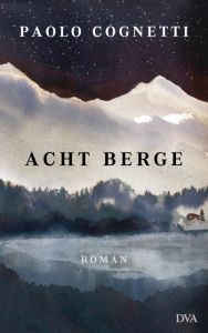 Acht Berge Cognetti, Paolo 9783421047786
