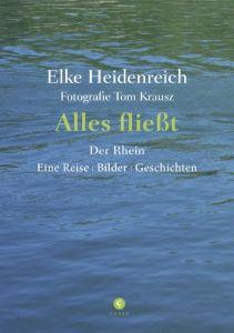 Alles fließt Heidenreich, Elke/Krausz, Tom 9783737407441
