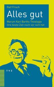 Alles gut Frisch, Ralf 9783290181727