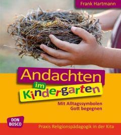 Andachten im Kindergarten Hartmann, Frank 9783769822038