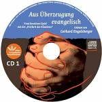 Aus Überzeugung evangelisch - Audioausgabe