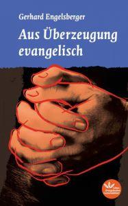 Aus Überzeugung evangelisch - eBook