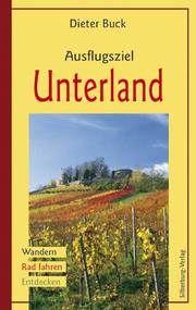 Ausflugsziel Unterland Buck, Dieter 9783874077354