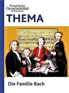 THEMA: Die Familie Bach