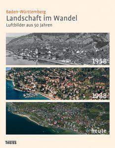 Baden-Württemberg Landschaft im Wandel