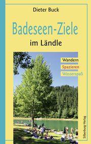 Badeseen-Ziele im Ländle Buck, Dieter 9783842513068