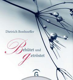 Behütet und getröstet Bonhoeffer, Dietrich 9783579070414