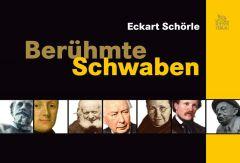 Berühmte Schwaben Schörle, Eckart 9783954001026