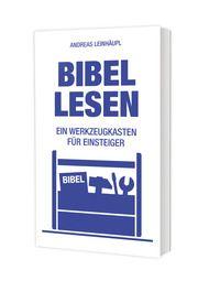 Bibel lesen Leinhäupl, Andreas 9783460252523