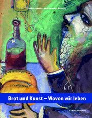 Brot und Kunst - Wovon wir leben Greschat, Isabel/Patberg, Dorothea 9783948968267