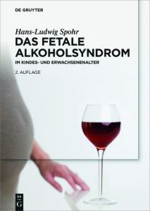 Das Fetale Alkoholsyndrom