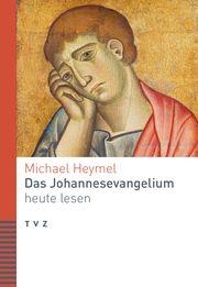 Das Johannesevangelium heute lesen Heymel, Michael 9783290183028