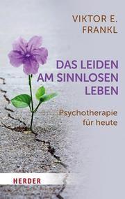 Das Leiden am sinnlosen Leben Frankl, Viktor E 9783451033506