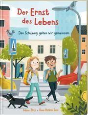 Der Ernst des Lebens: Den Schulweg gehen wir gemeinsam Jörg, Sabine (Dr.) 9783522459556