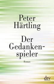 Der Gedankenspieler Härtling, Peter 9783423147187