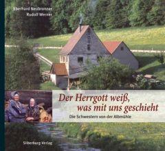 Der Herrgott weiß, was mit uns geschieht Neubronner, Eberhard/Werner, Rudolf 9783874077644