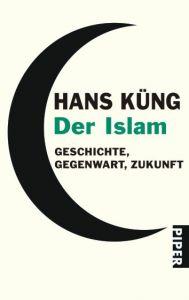 Der Islam Küng, Hans 9783492247092