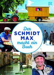 Der Schmidt Max macht ein Buch Schmidt, Max 9783747202036