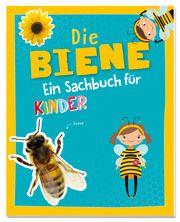 Die Biene - Ein Sachbuch für Kinder Kessel, Carola von 9783849919146