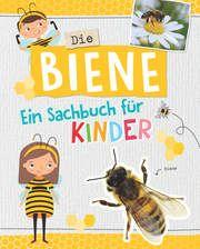 Die Biene - Ein Sachbuch für Kinder Kessel, Carola von 9783849928124