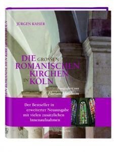 Die großen romanischen Kirchen in Köln Kaiser, Jürgen 9783774306875