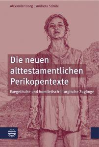Die neuen alttestamentlichen Perikopentexte Deeg, Alexander/Schüle, Andreas 9783374055968