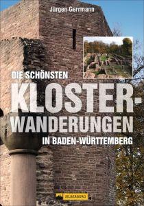 Die schönsten Klosterwanderungen in Baden-Württemberg Gerrmann, Jürgen 9783842521070