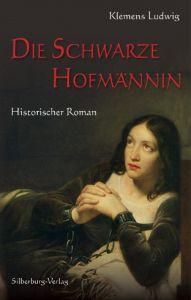 Die Schwarze Hofmännin Ludwig, Klemens 9783842520530