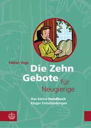Die Zehn Gebote für Neugierige Vogt, Fabian 9783374057924