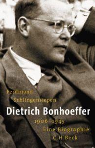 Dietrich Bonhoeffer 1906-1945 Schlingensiepen, Ferdinand 9783406534256