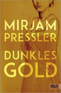 Dunkles Gold Pressler, Mirjam 9783407812384