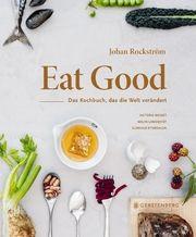 Eat Good Rockström, Johan/Landqvist, Malin/Kleinschmidt, Wolfgang u a 9783836921589