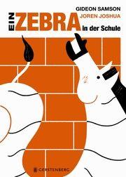 Ein Zebra in der Schule Samson, Gideon 9783836956956