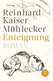 Enteignung Kaiser-Mühlecker, Reinhard 9783596703838