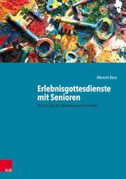 Erlebnisgottesdienste mit Senioren Benz, Albrecht 9783525634028