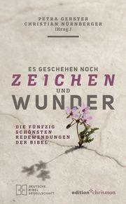 Es geschehen noch Zeichen und Wunder Petra Gerster/Christian Nürnberger 9783960381891