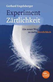 Experiment Zärtlichkeit Engelsberger, Gerhard 9783920207933
