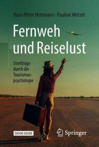 Fernweh und Reiselust Herrmann, Hans-Peter/Wetzel, Pauline 9783662565018