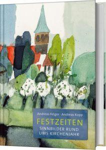 Festzeiten Kopp, Andreas/Felger, Andreas 9783863342159
