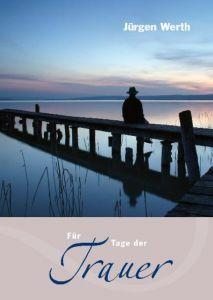 Für Tage der Trauer Werth, Jürgen 9783842940147