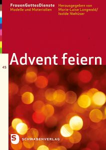 FrauenGottesDienste - Advent feiern Marie-Luise Langwald/Isolde Niehüser 9783796617645